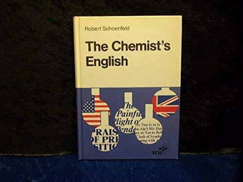 THE CHEMIST'S ENGLISH. By Robert. Schoenfeld