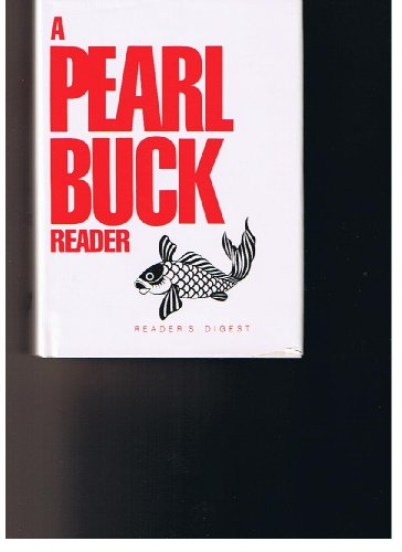 A Pearl Buck Reader By Pearl S. Buck