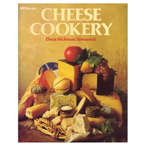 Cheese Cookery By Doris McFerran Townsend