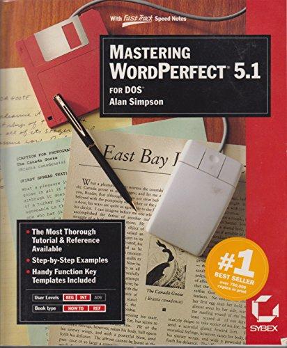 Mastering WordPerfect 5.1 By Alan Simpson