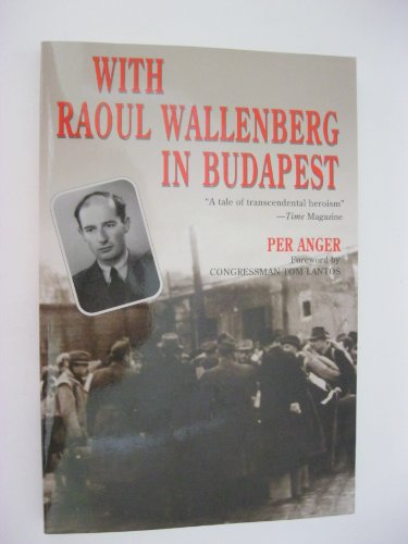 With Raoul Wallenberg in Budapest By Per Anger