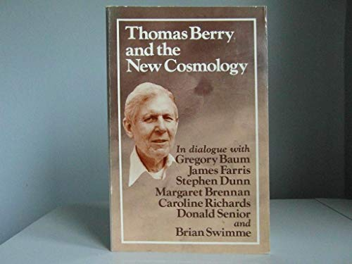 Thomas Berry and the New Cosmology By Edited by Anne Lonergan