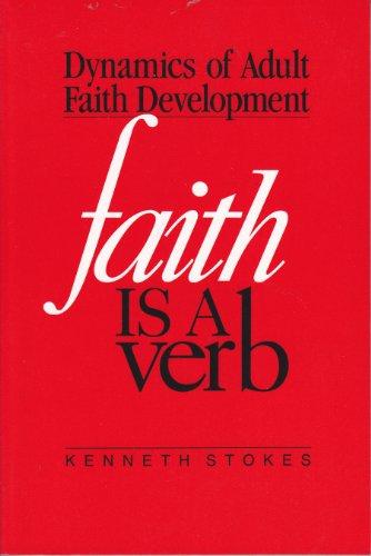Faith is a Verb By Kenneth Stokes