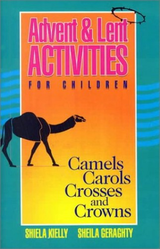 Advent and Lent Activities for Children By Shiela Kielly