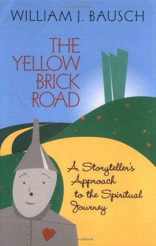 Yellow Brick Road By William J. Bausch