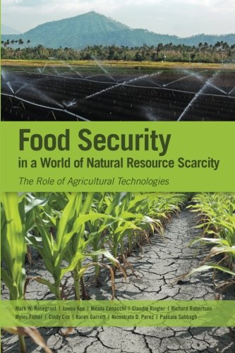 Food Security in a World of Natural Resource Scarcity: The Role of Agricultural Technologies By Pascale Sabbagh