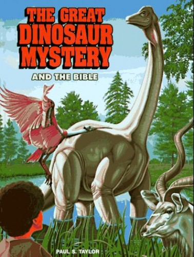 The Great Dinosaur Mystery and the Bible By Paul S Taylor