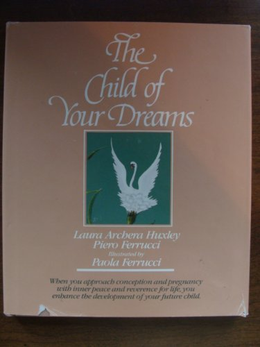 The Child of Your Dreams By Paola Ferrucci