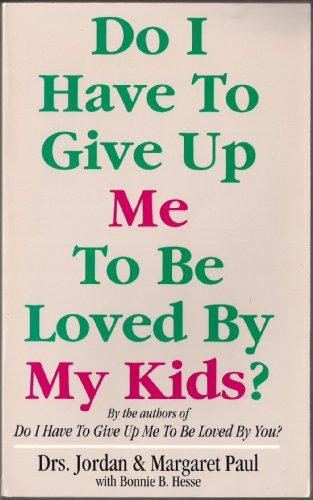 Do I Have to Give Up Me to be Loved by My Kids? By Jordan Paul