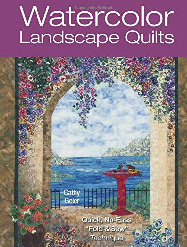 Watercolor Landscape Quilts By Cathy Geier