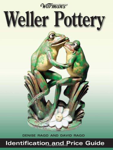 Warman's Weller Pottery By Denise Rago