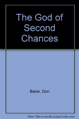 The God of Second Chances By Don Baker