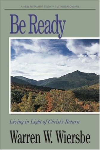 Be Ready (1 & 2 Thessalonians) By Dr Warren W Wiersbe