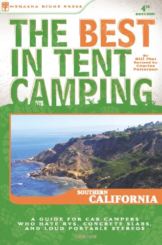 The Best in Tent Camping: Southern California By Charles Patterson