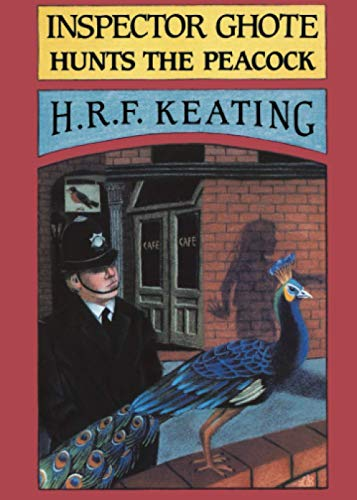 Inspector Ghote Hunts the Peacock By H. R. F. Keating