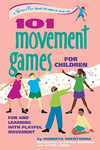101 Movement Games for Children By Huberta Wiertsema
