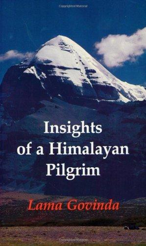 Insights of a Himalayan Pilgrim By Anagarika Govinda