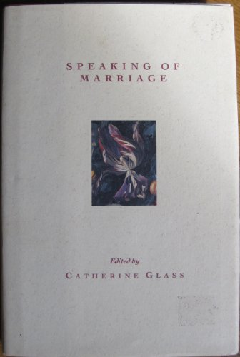 Speaking of Marriage By Catherine Glass
