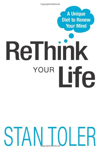 Rethink Your Life By Stan Toler