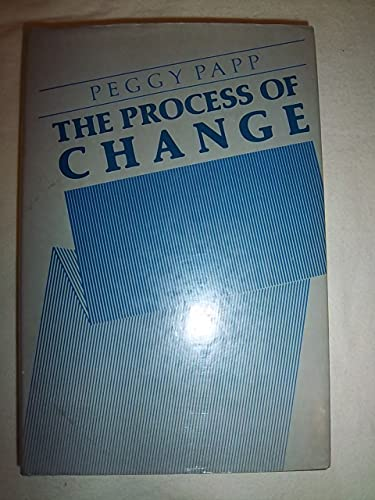 The Process of Change By Peggy Papp