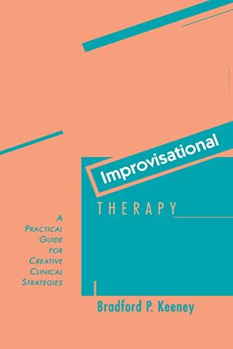 Improvisational Therapy By Bradford P. Keeney