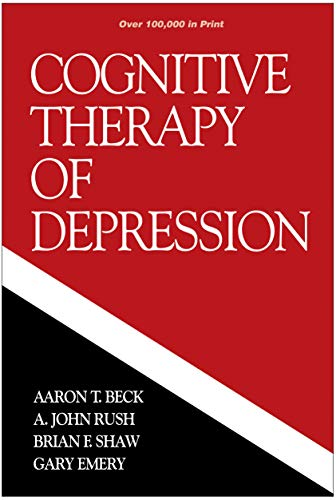 Cognitive Therapy of Depression By Aaron T. Beck, M.D.