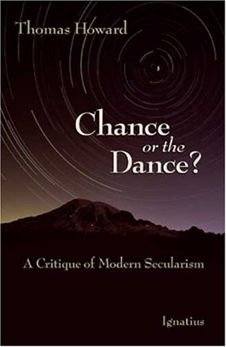 Chance or the Dance? By Thomas Howard