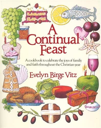 Continual Feast By Evelyn Birge Vitz