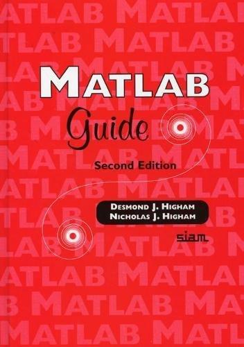 MATLAB Guide By Desmond J. Higham (University of Strathclyde)