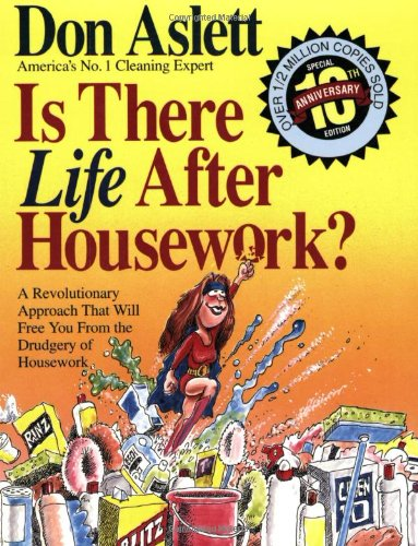 Is There Life After Housework? By Don Aslett