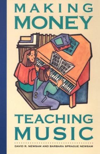 Making Money Teaching Music By Barbara Newsam