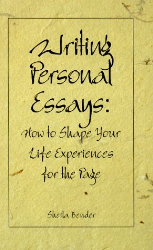 Writing Personal Essays By Sheila Sidney Bender