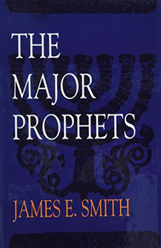 The Major Prophets By James E Smith