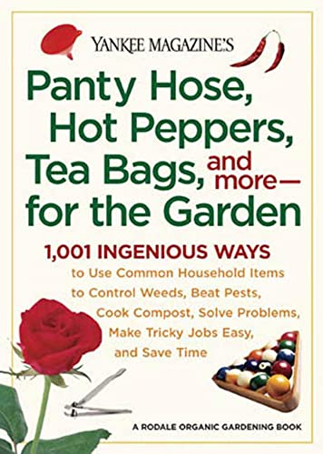 Panty Hose, Hot Peppers, Tea Bags, and More - for the Garden By Yankee Magazine