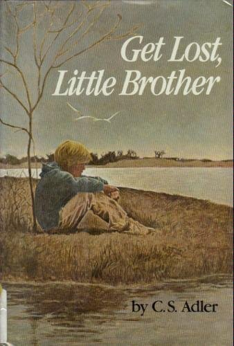 Get Lost, Little Brother By C S Adler