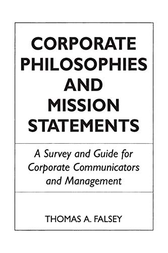 Corporate Philosophies and Mission Statements By Thomas A. Falsey