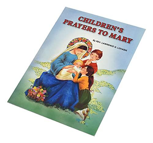 Children's Prayers to Mary By Reverend Lawrence G Lovasik, S.V.D.