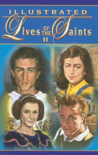 Illustrated Lives of the Saints II By Thomas J Donaghy