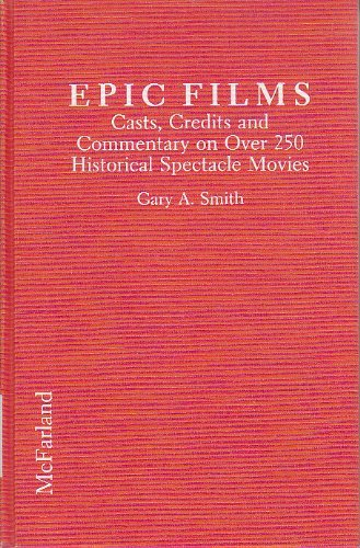 Epic Films By Gary A. Smith