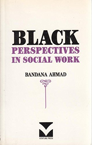 Black Perspectives in Social Work By Bandana Ahmad