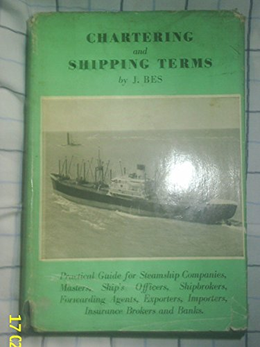 Chartering and Shipping Terms By J. Bes