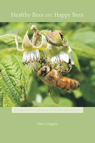 Healthy Bees are Happy Bees By Pam Gregory