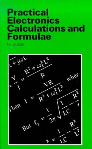 Practical Electronic Calculations and Formulae (BP) By F.A. Wilson