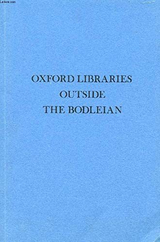 Oxford Libraries Outside the Bodleian: A Guide By Paul Morgan, QC