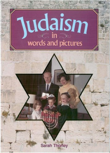 Judaism in Words and Pictures By Sarah Thorley