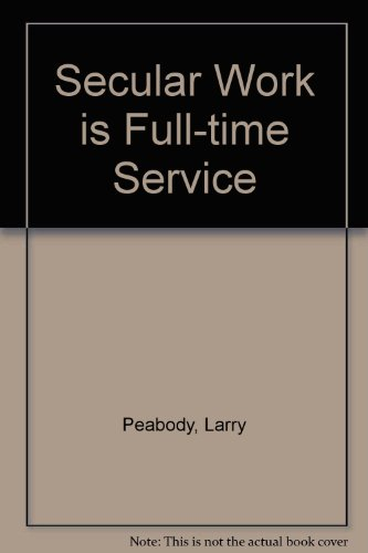 Secular Work is Full-time Service By Larry Peabody