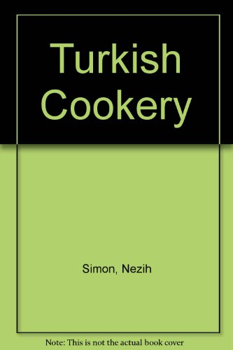 Turkish Cookery By Nezih Simon