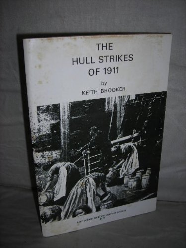 The Hull Strikes of 1911 By Keith Brooker