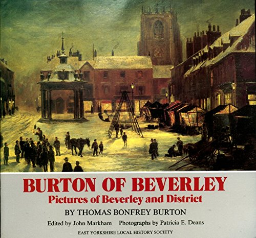 Burton of Beverley By John Markham