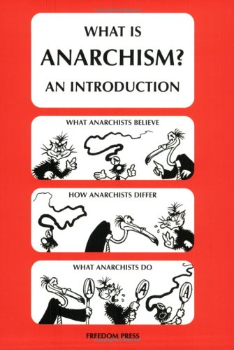 What is Anarchism? By Donald Rooum